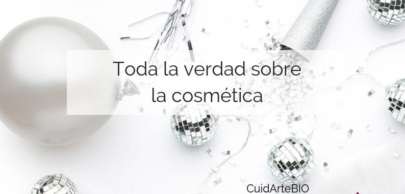 Toda la verdad sobre la cosmetica
