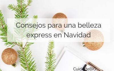 Consejos para un tratamiento express de belleza en Navidad