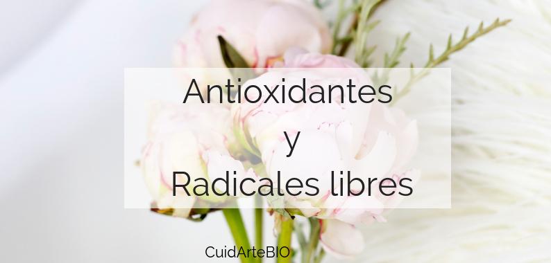 Los antioxidantes: Cosmética Natural