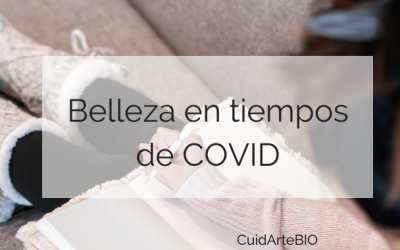 Consejos de Belleza en tiempos de COVID